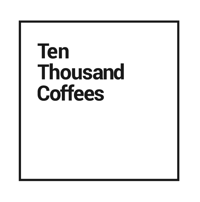 Ten Thousand Coffees
